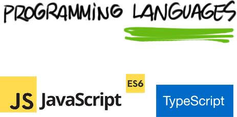 Programming Languages: Javascript es6, Typescript